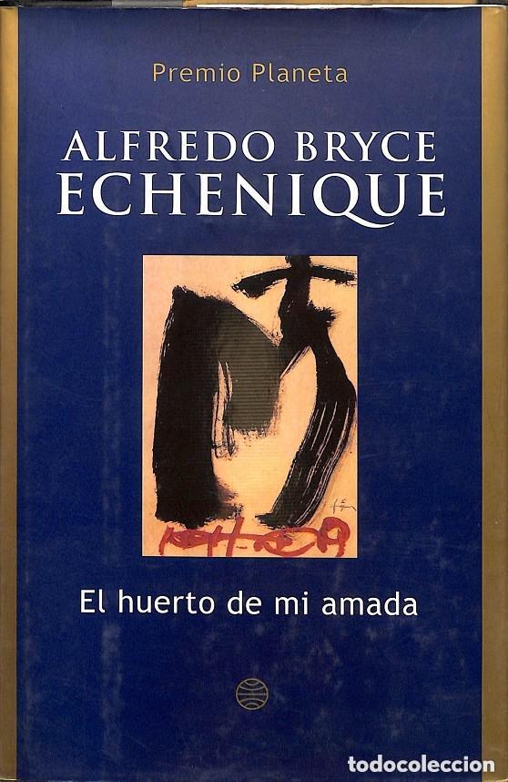 EL HUERTO DE MI AMADA -- ALFREDO BRYCE ECHENIQUE -----REF-5ELLCAR (Libros de Segunda Mano (posteriores a 1936) - Literatura - Narrativa - Novela Romántica)