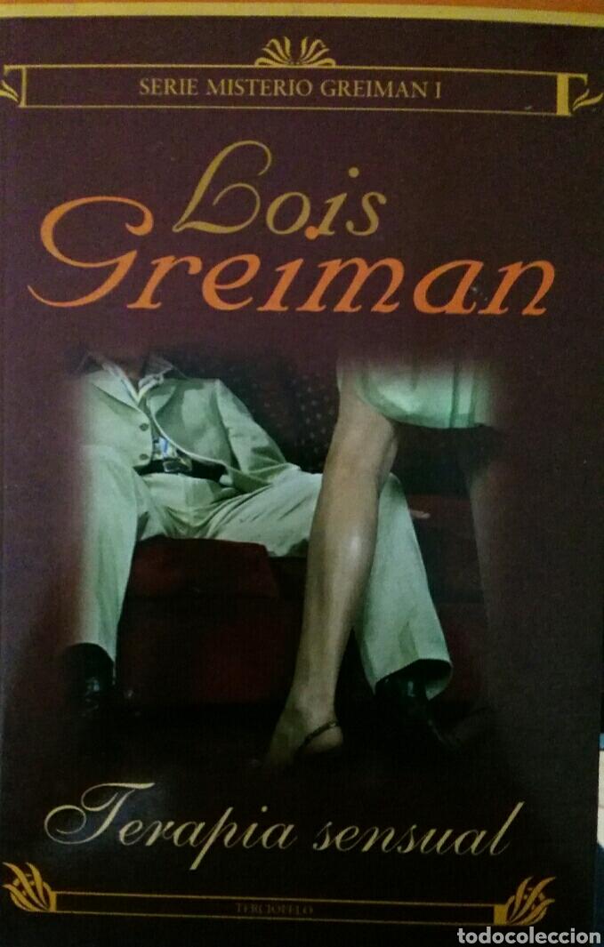 LOIS GREIMAN. TERAPIA SENSUAL. (Libros de Segunda Mano (posteriores a 1936) - Literatura - Narrativa - Novela Romántica)