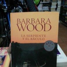 Libros de segunda mano: BARBARA WOOD - LA SERPIENTE Y EL BÁCULO. Lote 132255666