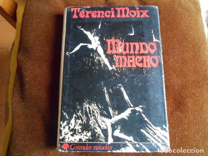 TERENCI MOIX MUNDO MACHO (Libros de Segunda Mano (posteriores a 1936) - Literatura - Narrativa - Novela Romántica)