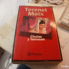 Libros de segunda mano: CHULAS Y FAMOSAS - MOIX, TERENCI. Lote 132507426