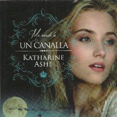 Libros de segunda mano: KATHARINE ASHE-ME RENDÍ A UN CANALLA.TITANIA.2017.. Lote 132613930