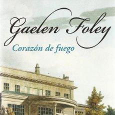 Libros de segunda mano: GAELEN FOLEY-CORAZÓN DE FUEGO.PLAZA & JANÉS.2005.1ª EDICIÓN.COMO NUEVO.. Lote 132726386