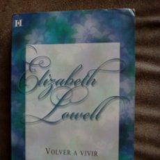 Libros de segunda mano: ELIZABETH LOWELL, VOLVER A VIVIR , EDICIÓN HARLEQUÍN 2002. Lote 133218130