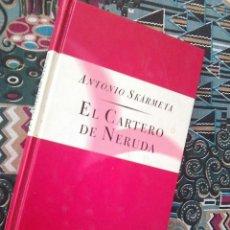 Libros de segunda mano: SKARMETA, ANTONIO - EL CARTERO DE NERUDA (ORBIS, 1997). Lote 133719566