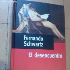 Libros de segunda mano: EL DESENCUENTRO. PREMIO PLANETA 1996 FERNANDO SCHWARTZ. Lote 134246330