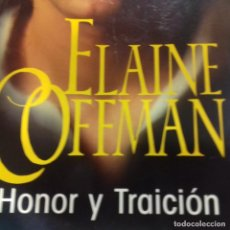 Libros de segunda mano: HONOR Y TRAICION ELAINE COFFMAN . Lote 134329054