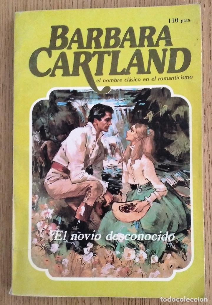 BARBARA CARTLAND _ EL NOVIO DESCONOCIDO (Libros de Segunda Mano (posteriores a 1936) - Literatura - Narrativa - Novela Romántica)