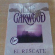 Libros de segunda mano: EL RESCATE, JULIE GARWOOD. Lote 134452738
