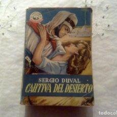 Libros de segunda mano: CAUTIVA DEL DESIERTO. SERGIO DUVAL. Lote 134897370