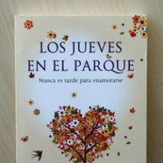 Libros de segunda mano: LOS JUEVES EN EL PARQUE. NUNCA ES TARDE PARA ENAMORARSE - BOYD, HILARY. Lote 134962503