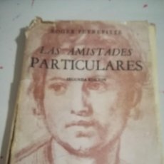 Libros de segunda mano: LAS AMISTADES PARTICULARES. NOVELA 2ª EDICION. ROGER PEYREFITTE. EDICIONES TIRSO. 1957. REF GAR 35. Lote 134972354