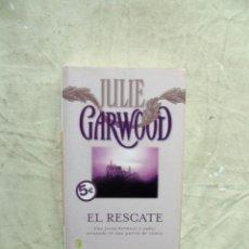 Libros de segunda mano: EL RESCATE DE JULIE GARWOOD . Lote 135834746