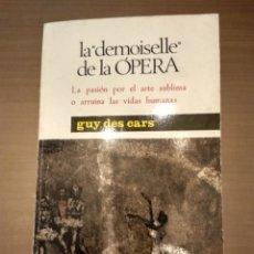 Libros de segunda mano: LA DEMOISELLE DE LA ÓPERA. GUY DES CARS. Lote 136089560
