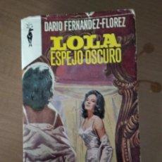 Libros de segunda mano: LOLA ESPEJO OSCURO. DARIO FERNÁNDEZ FLOREZ. Lote 136097506