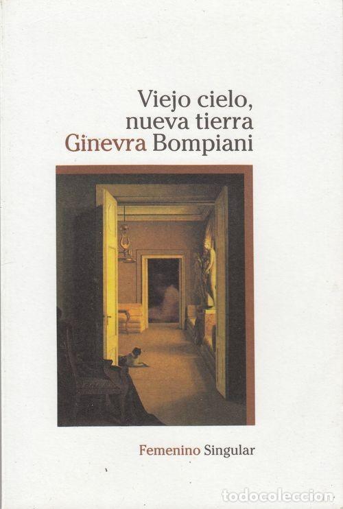 VIEJO CIELO NUEVA TIERRA - GINEVRA BOMPIANI - 1ª EDICION - FEMENINO SINGULAR Nº 16 (Libros de Segunda Mano (posteriores a 1936) - Literatura - Narrativa - Novela Romántica)