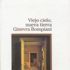 Libros de segunda mano: VIEJO CIELO NUEVA TIERRA - GINEVRA BOMPIANI - 1ª EDICION - FEMENINO SINGULAR Nº 16. Lote 136505962