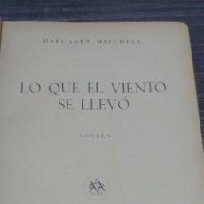 Libros de segunda mano: LO QUE EL VIENTO SE LLEVO MARGARET MITCHELL AYMA. Lote 138529148