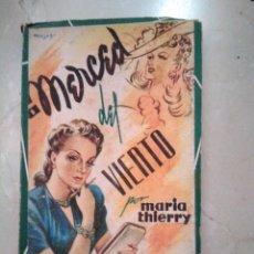 Libros de segunda mano: A MERCED DEL VIENTO, MARIA THIERRY, COLECCIÓN: PARA TI.. Lote 138994350