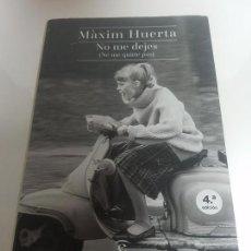 Libros de segunda mano: NO ME DEJES (NE ME QUITTE PAS). MÁXIM HUERTA. ESPASA, BARCELONA, 2015. Lote 139006306