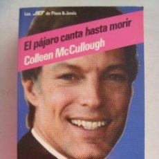 Libros de segunda mano: EL PAJARO CANTA HASTA MORIR , EL PAJARO ESPINO . DE COLLEEN MCCULLOUGH. Lote 139307770