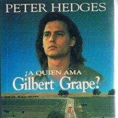 Libros de segunda mano: A QUIEN AMA GILBERT GRAPE 2 FOTOGRAFÍAS ((ACEPTABLE)). Lote 140020434
