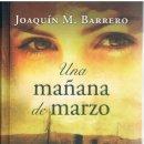 Libros de segunda mano: UNA MAÑANA DE MARZO DOS FOTOGRAFÍAS ((ACEPTABLE)) TAPAS DURAS. Lote 140038766