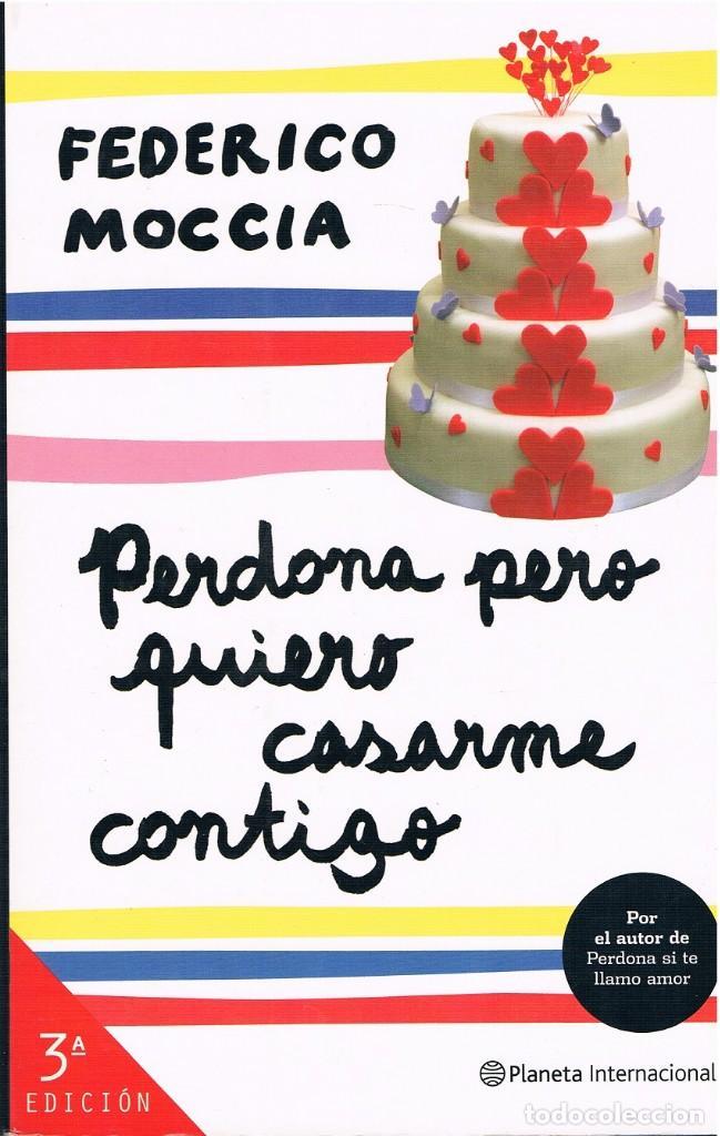 PERDONA PERO QUIERO CASARME CONTIGO DOS FOTOGRAFÍAS ((COMO NUEVO)) TAPAS DURAS (Libros de Segunda Mano (posteriores a 1936) - Literatura - Narrativa - Novela Romántica)