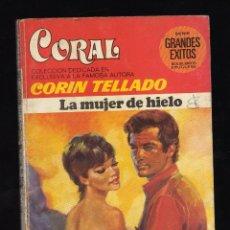 Libros de segunda mano: LA MUJER DE HIELO POR CORÍN TELLADO · Nº 682 DE LA COLECCIÓN CORAL, SERIE GRANDES ÉXITOS. Lote 140145230