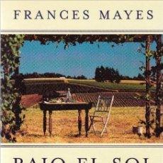 Libros de segunda mano: BAJO EL SOL DE TOSCANA - FRANCES MAYES. Lote 140339246