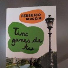 Libros de segunda mano: TINC GANES DE TU. FEDERICO MOCCIA. Lote 140473009