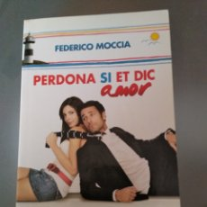 Libros de segunda mano: PERDONA SI ET DIC AMOR. FEDERICO MOCCIA. Lote 140474054