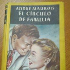 Libros de segunda mano: EL CÍRCULO DE FAMILIA ,ANDRÉ MAUROIS- EDICIONES EDITA- SEGUNDA EDICIÓN 1951 NOVELA. Lote 140517666