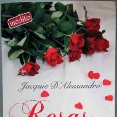 Libros de segunda mano: JACQUIE D´ALESSANDRO - ROSAS ROJAS - 1º EDICIÓN JULIO 2006 - EDICIONES B, S.A. - ZETA BOLSILLO. Lote 141657682