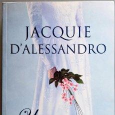 Libros de segunda mano: JACQUIE D´ALESSANDRO - UN ROMANCE IMPREVISTO - 1º EDICIÓN ABRIL 2005 - EDICIONES B, S.A.. Lote 141659918