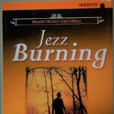 Libros de segunda mano: JEZZ BURNING - AL LLEGAR LA NOCHE - 1º EDICIÓN NOVIEMBRE 2006 - TAMAÑO BOLSILLO. Lote 142512202