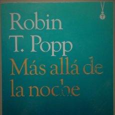 Libros de segunda mano: ROBIN T. POPP - MÁS ALLÁ DE LA NOCHE - 1º EDICIÓN JUNIO 2007 - TALISMÁN - TAMAÑO BOLSILLO. Lote 142514658