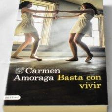 Livres d'occasion: NOVELA USADA BASTA CON VIVIR DE CARMEN AMORAGA. Lote 128771999