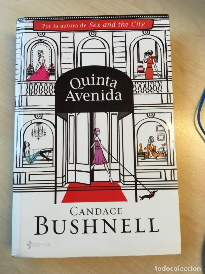 CANDANCE BUSHNELL. QUINTA AVENIDA (Libros de Segunda Mano (posteriores a 1936) - Literatura - Narrativa - Novela Romántica)