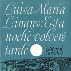 Libros de segunda mano: ESTA NOCHE VOLVERÉ TARDE (LUISA Mª LINARES). Lote 143249186