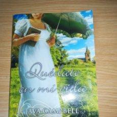 Libros de segunda mano: AVA CAMPBELL - QUEDATE EN MI VIDA. Lote 143279276