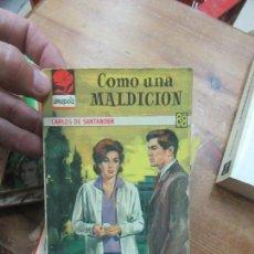Libros de segunda mano: LIBRO COMO UNA MALDICIÓN CARLOS DE SANTANDER AMAPOLA Nº573 BRUGUERA N-1111-456. Lote 143620046