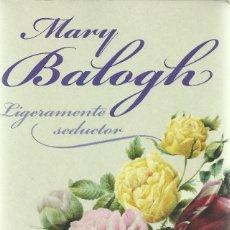 Libros de segunda mano: MARY BALOGH-LIGERAMENTE SEDUCTOR.PLAZA & JANÉS.2008.. Lote 143873306