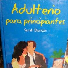 Libros de segunda mano: ADULTERIO PARA PRINCIPIANTES. Lote 144106006