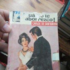 Libros de segunda mano: LIBRO ¡CUANTO TE ABORREZO! CARLOS DE SANTANDER ALONDRA Nº616 1965 BRUGUERA N-1111-484. Lote 144132398