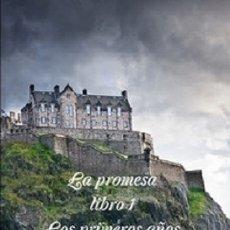 Libros de segunda mano: LA PROMESA LIBRO 1 LOS PRIMEROS AÑOS PARTE 4 EL VIEJO EDIMBURGO. Lote 44217430