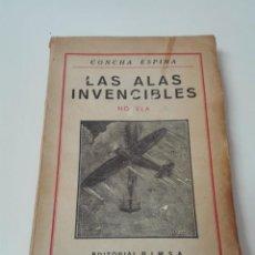 Libros de segunda mano: LAS ALAS INVENCIBLES CONCHA ESPINA FIRMADO POR LA AUTORA PRIMERA EDICION. Lote 146149878