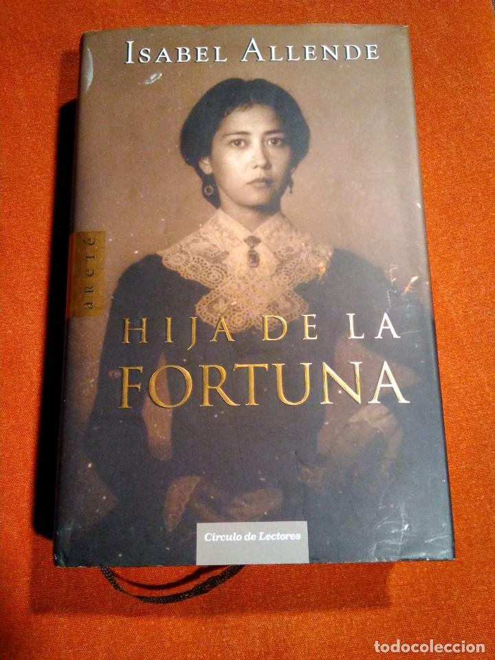 ISABEL ALLENDE _ HIJA DE LA FORTUNA (Libros de Segunda Mano (posteriores a 1936) - Literatura - Narrativa - Novela Romántica)