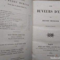 Libros de segunda mano: LES BUVEURS D'EAU POR HENRY MURGER 1864 Y MADAME OLYMPE PARIS 1863 . Lote 147055762