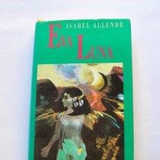 Libros de segunda mano: EVA LUNA. ISABEL ALLENDE. Lote 147339858